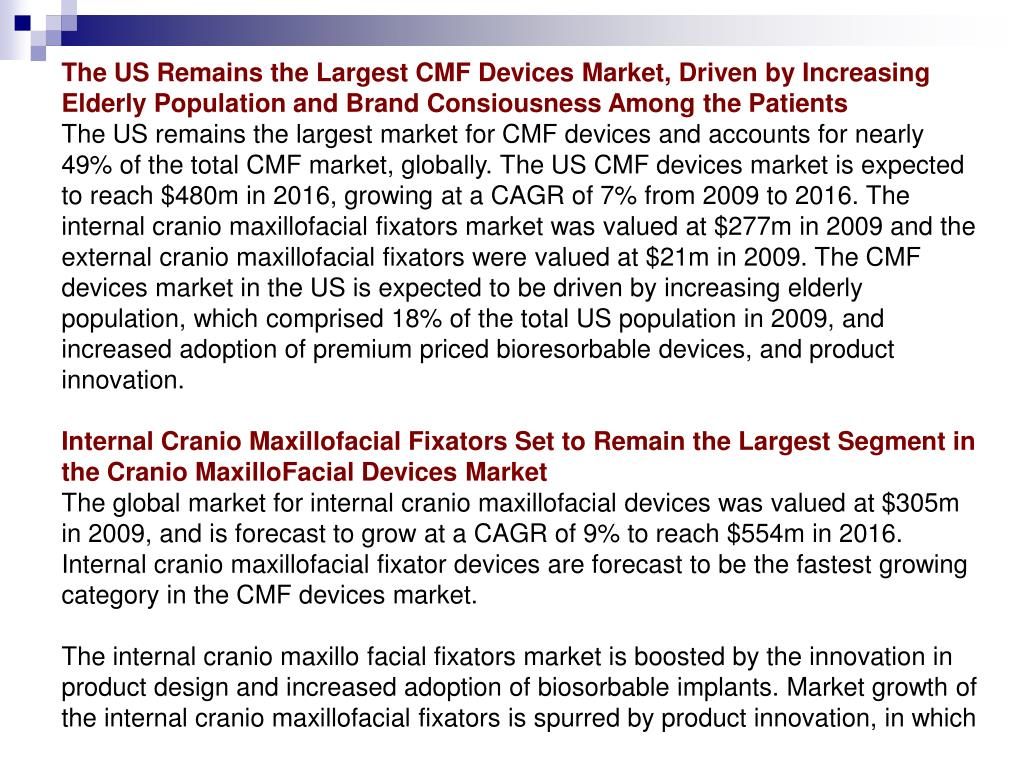 The US Remains the Largest CMF Devices Market, Driven by Increasing Elderly Population and Brand Consiousness Among the Patients