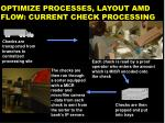 optimize processes layout amd flow current check processing