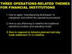 three operations related themes for financial institutions31