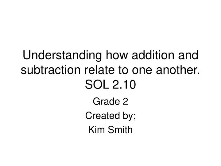understanding how addition and subtraction relate to one another sol 2 10 n.