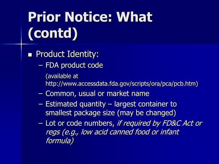 Prior Notice: What (contd)