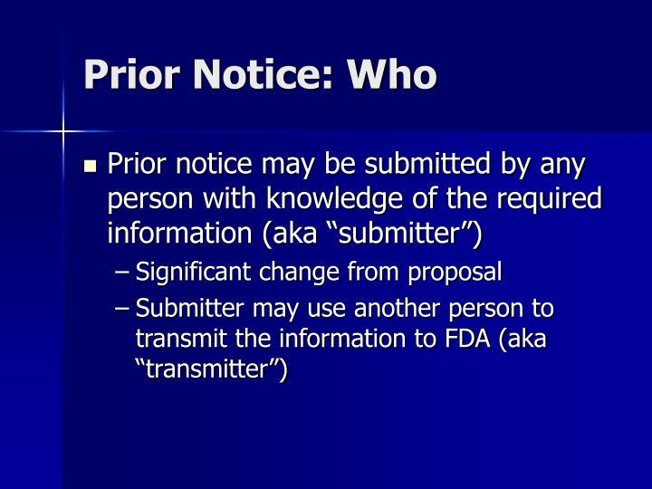 Prior Notice: Who