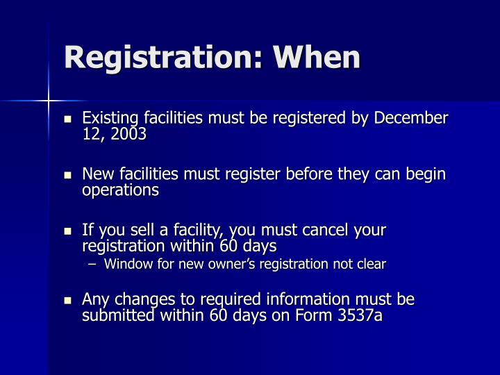 Registration: When