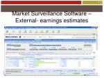 market surveillance software external earnings estimates