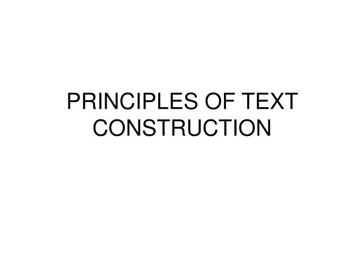 principles of text construction n.