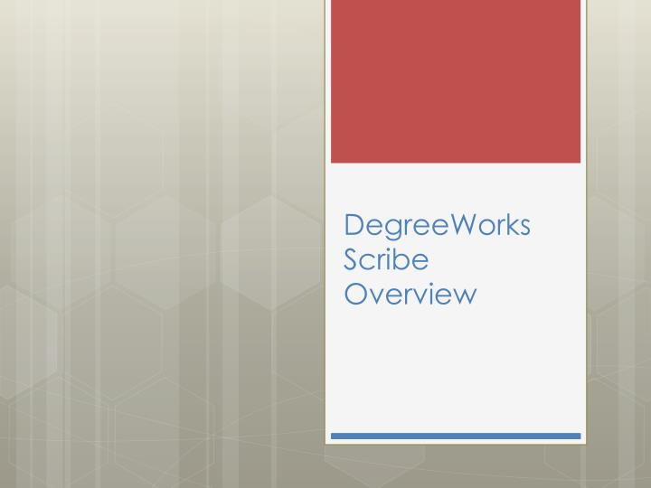 degreeworks scribe overview n.