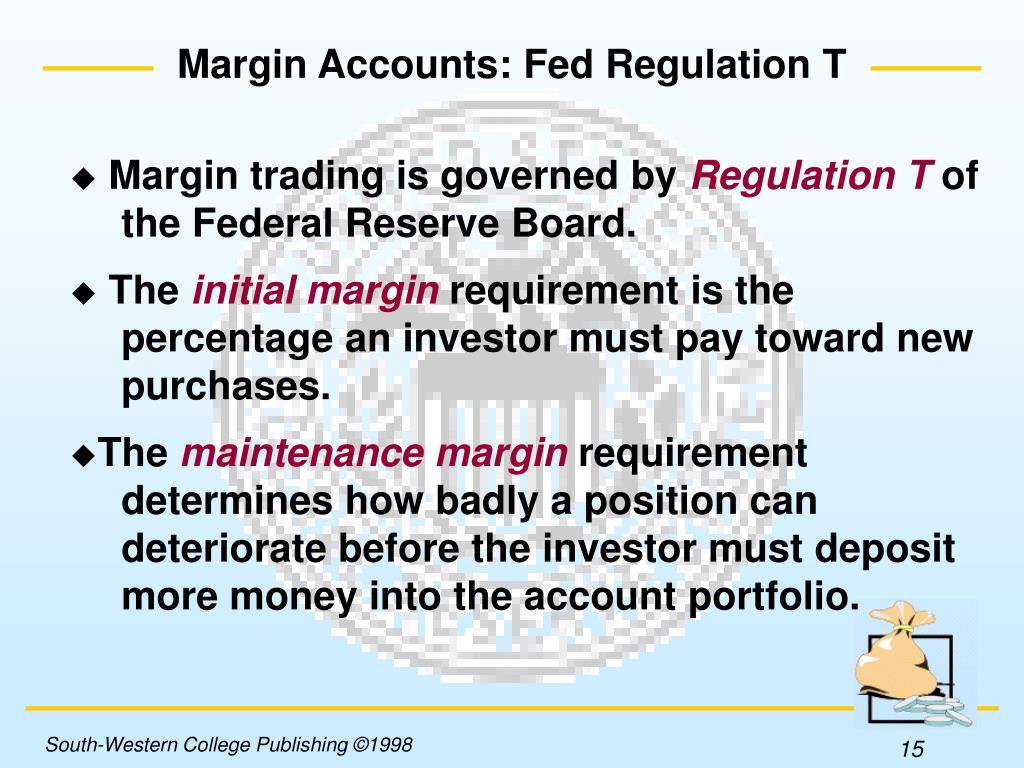 Margin Accounts: Fed Regulation T