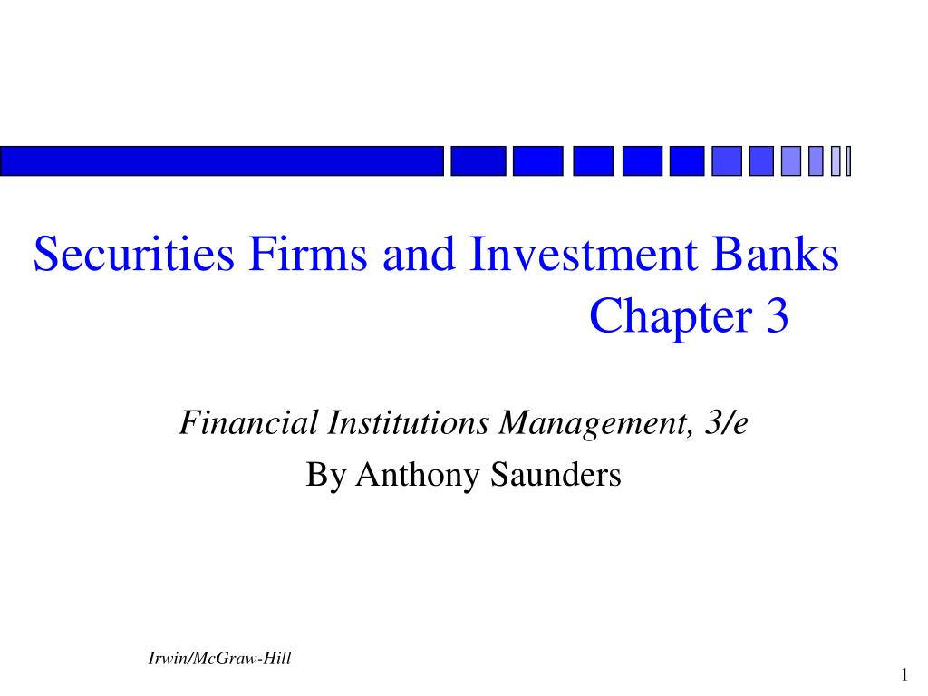 Securities Firms and Investment Banks               Chapter 3