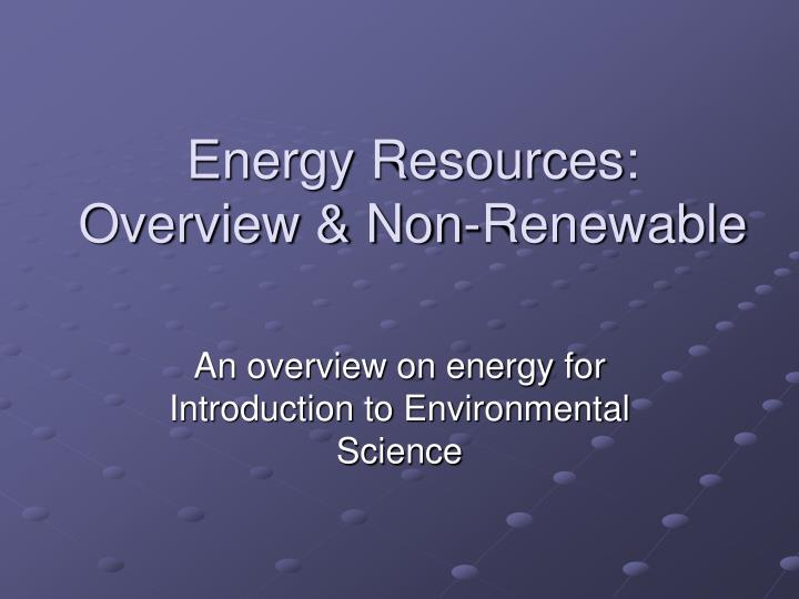 energy resources overview non renewable n.