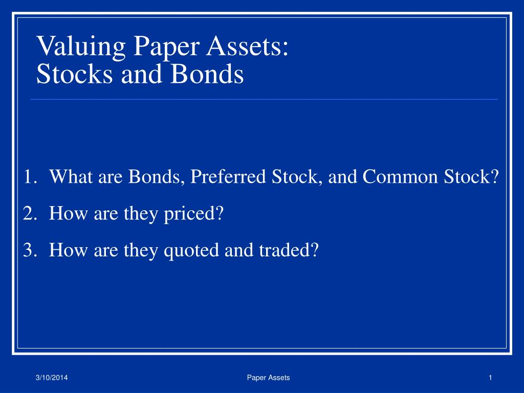 valuing paper assets stocks and bonds l.