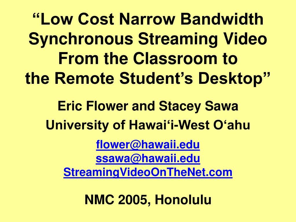 """""""Low Cost Narrow Bandwidth Synchronous Streaming Video"""