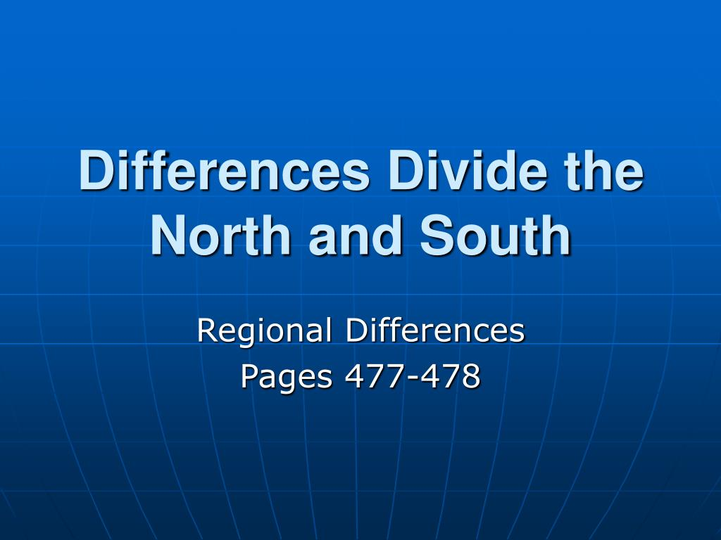 differences divide the north and south l.