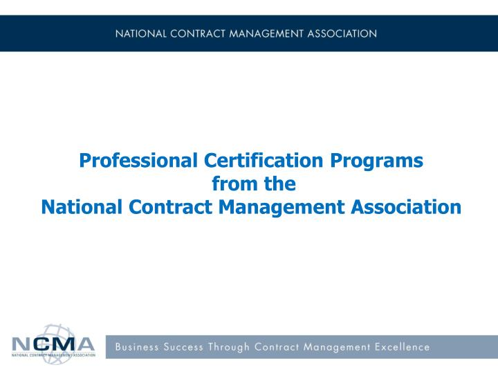 PPT - Professional Certification Programs from the National Contract ...
