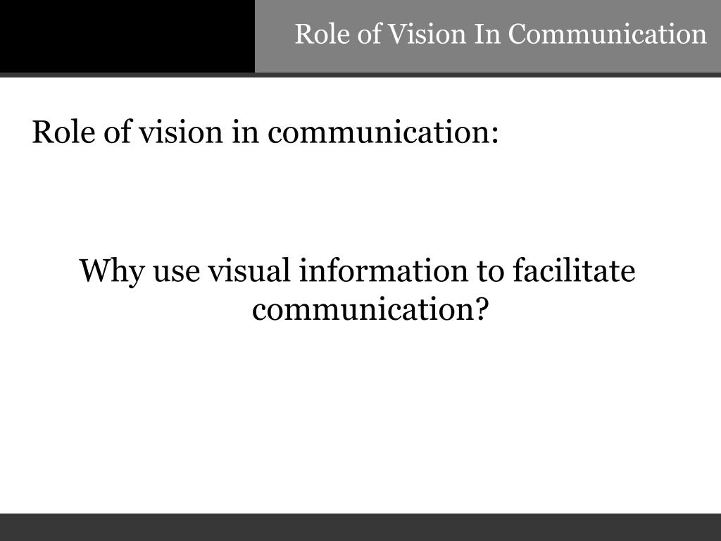 Role of Vision In Communication