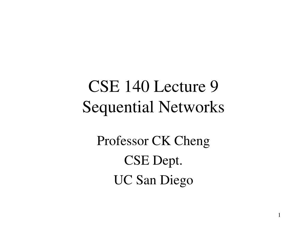 cse 140 lecture 9 sequential networks l.