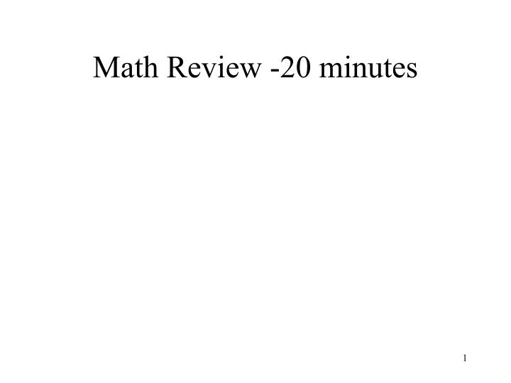 Math review 20 minutes