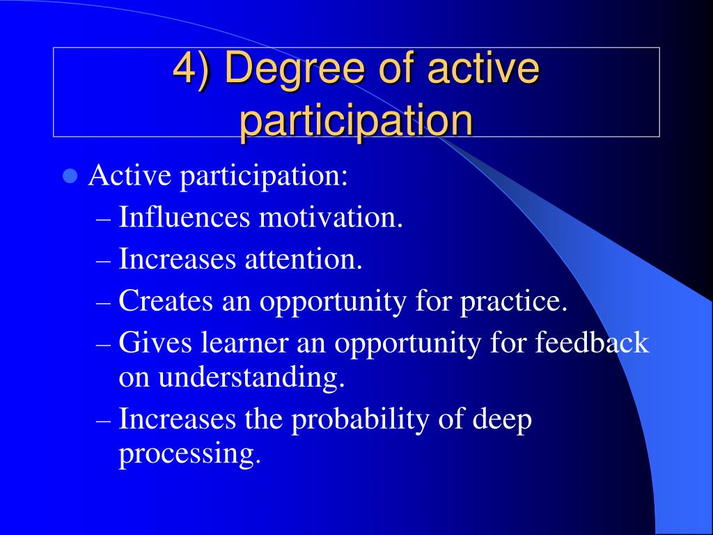4) Degree of active participation
