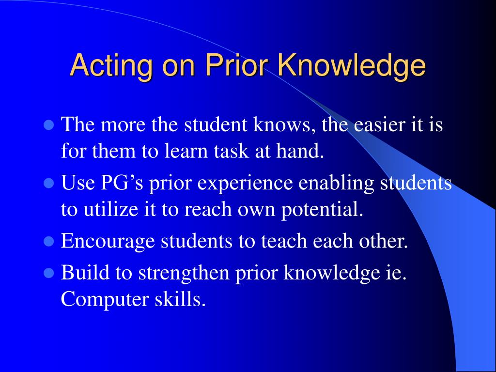 Acting on Prior Knowledge
