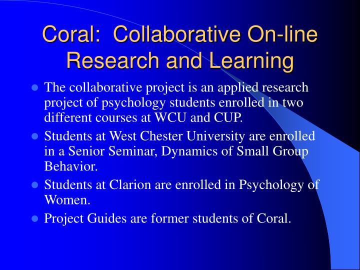 Coral collaborative on line research and learning
