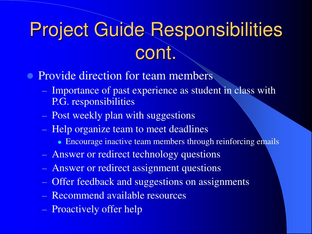 Project Guide Responsibilities cont.