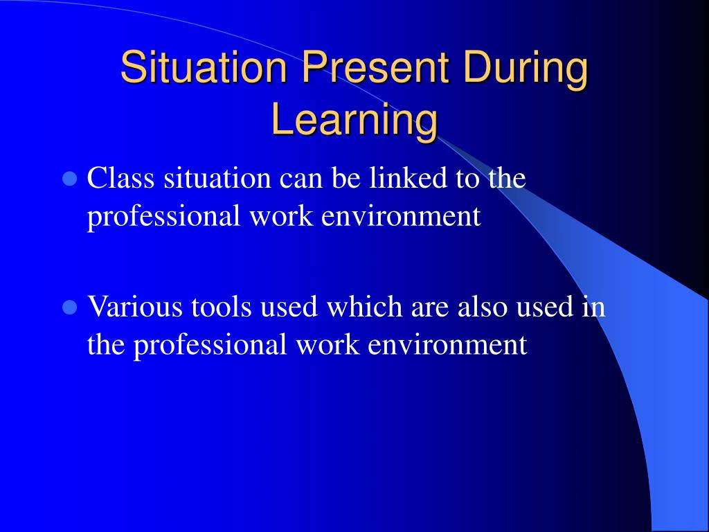 Situation Present During Learning