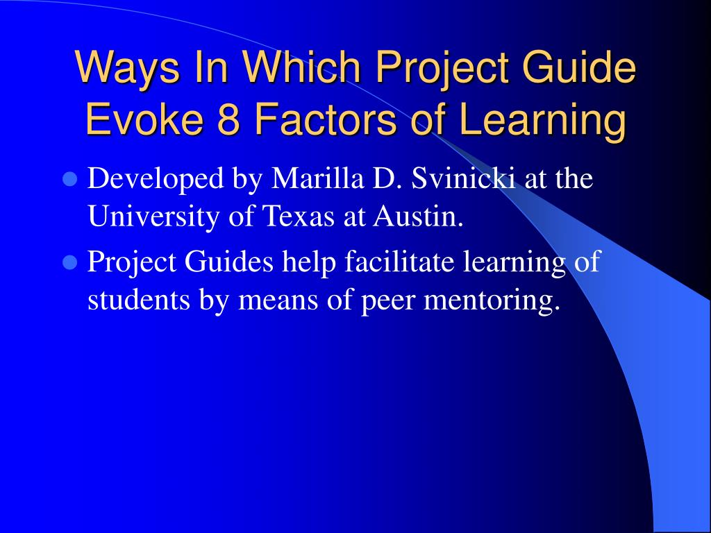 Ways In Which Project Guide Evoke 8 Factors of Learning