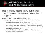 grids center part of the nsf middleware initiative