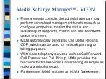 media xchange manager vcon