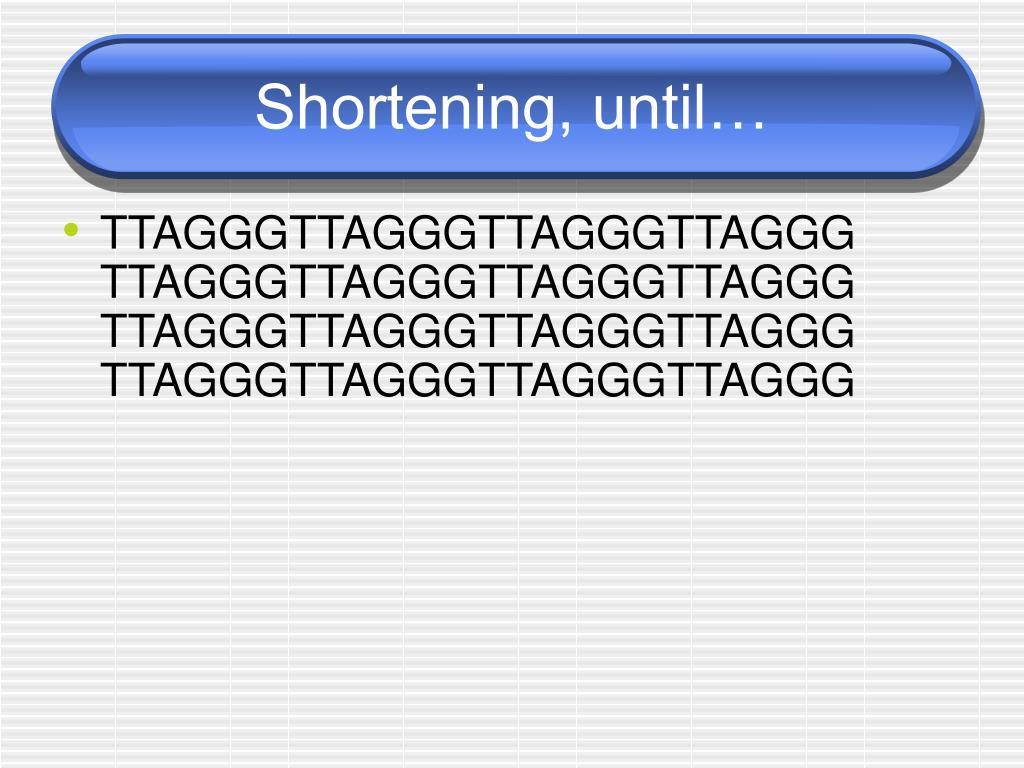 Shortening, until…