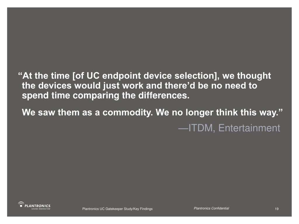 """At the time [of UC endpoint device selection], we thought"