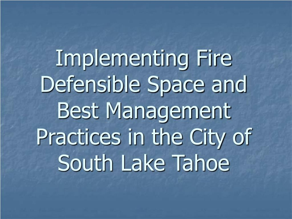 implementing fire defensible space and best management practices in the city of south lake tahoe l.