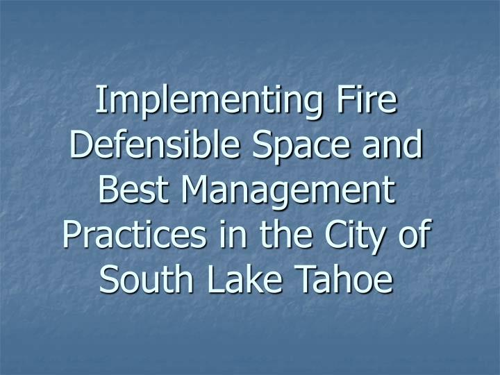 Implementing fire defensible space and best management practices in the city of south lake tahoe