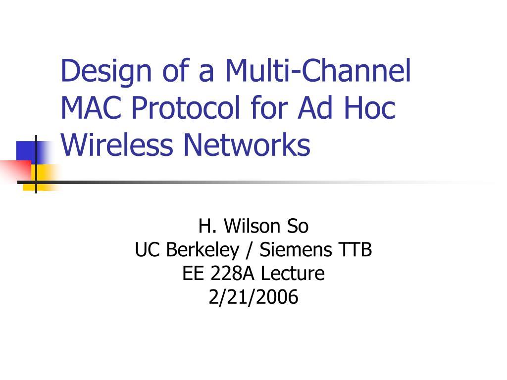 design of a multi channel mac protocol for ad hoc wireless networks l.