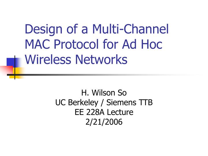 design of a multi channel mac protocol for ad hoc wireless networks n.