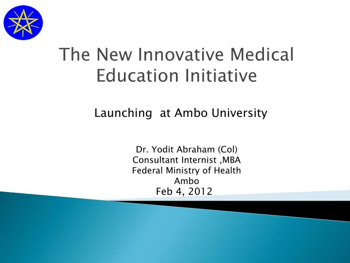ppt the new innovative medical education initiative powerpoint
