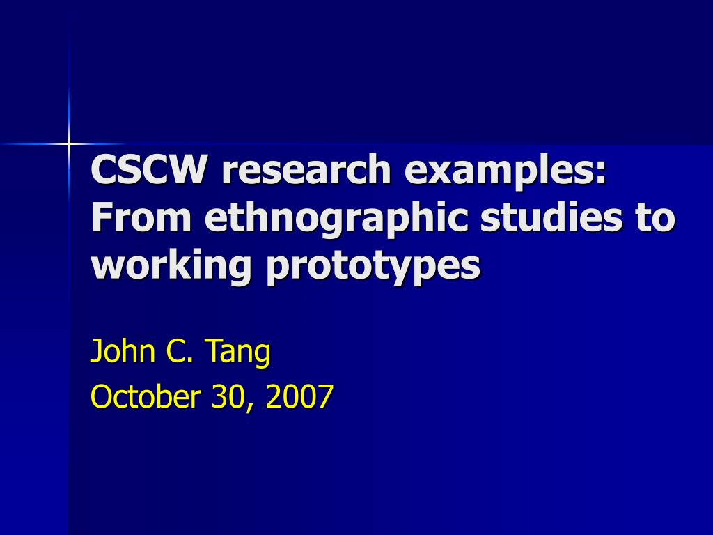 cscw research examples from ethnographic studies to working prototypes l.