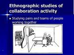 ethnographic studies of collaboration activity