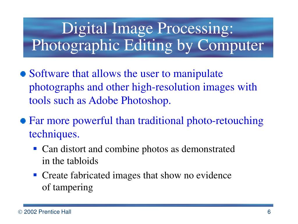 Digital Image Processing: Photographic Editing by Computer