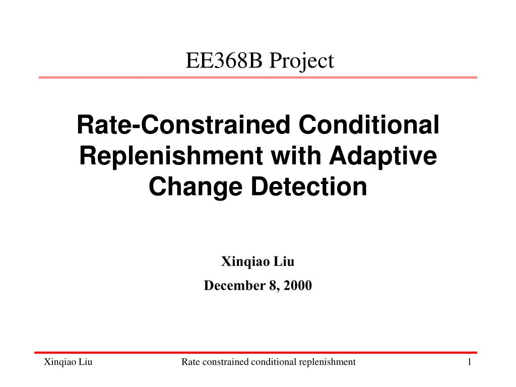 rate constrained conditional replenishment with adaptive change detection l.