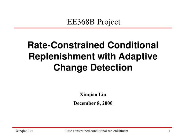 Rate constrained conditional replenishment with adaptive change detection