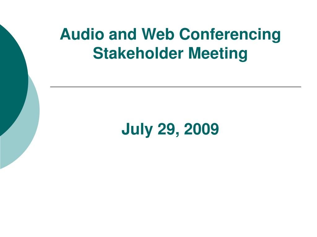 audio and web conferencing stakeholder meeting july 29 2009 l.