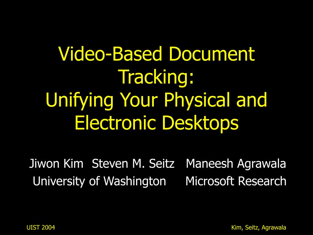 video based document tracking unifying your physical and electronic desktops l.