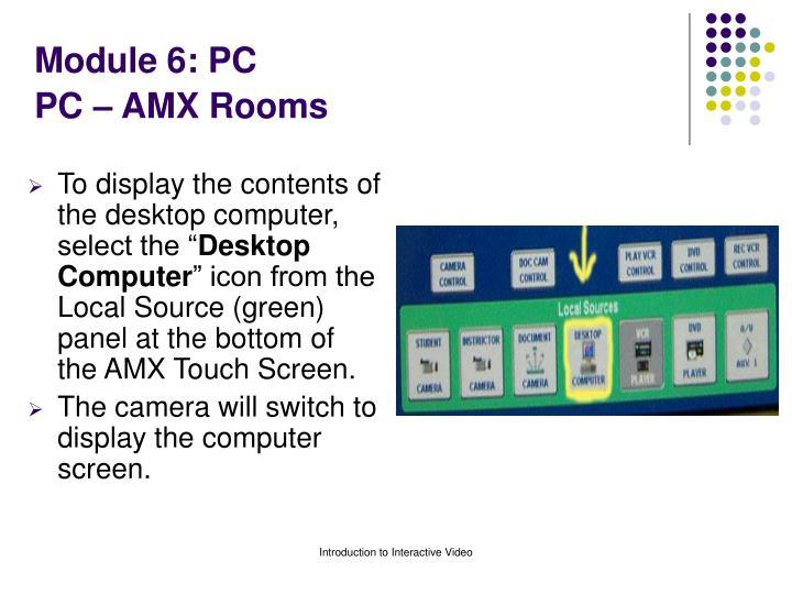 Module 6 pc pc amx rooms