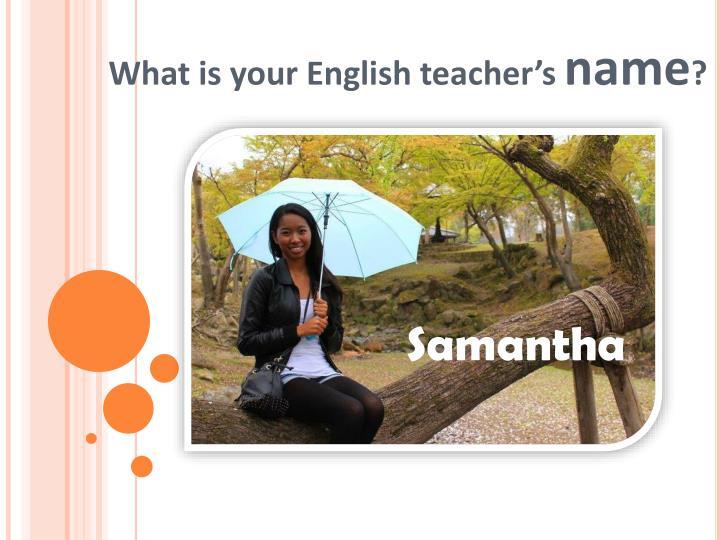 what is your english teacher s name n.