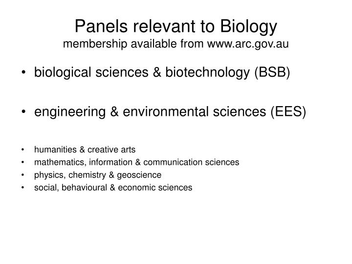 Panels relevant to biology membership available from www arc gov au