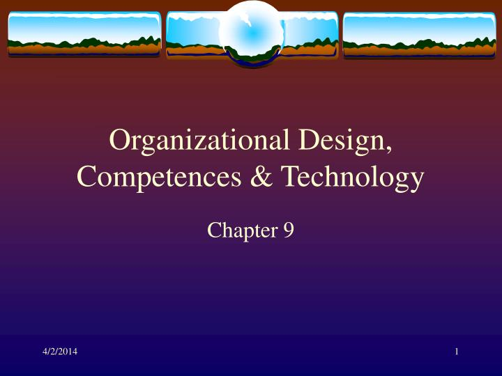 Organizational design competences technology