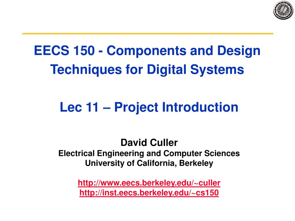 eecs 150 components and design techniques for digital systems lec 11 project introduction