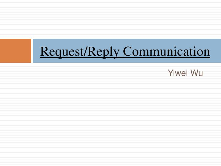 request reply communication n.