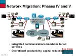 network migration phases iv and v