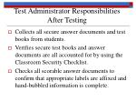test administrator responsibilities after testing